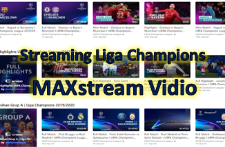 Nonton Liga Champions melalui live streaming MAXstream Vidio