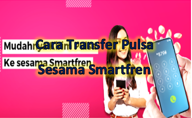 Cara Transfer Pulsa Sesama Smartfren Tahun 2020 Tumoutounews