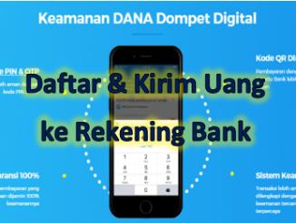Cara mendaftarkan dan mengirim uang ke rekening bank pakai DANA