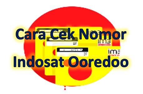 Dua cara mengecek dan mengetahui nomor Indosat IM3 2019