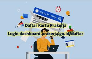 Daftar Kartu Prakerja Login dashboard.prakerja.go.id daftar