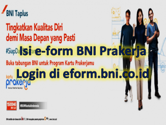 Cara Buat Rekening BNI Prakerja Online, Login e-form.bni.co.id