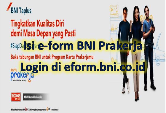 Isi e-form BNI Prakerja Login di eform.bni.co.id