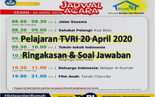 Jadwal pelajaran TVRI 20 April 2020 lengkap dengan ringkasan dan soal jawaban