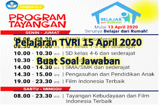 Jadwal Pelajaran TVRI Rabu 15 April 2020 Buat Soal Jawaban