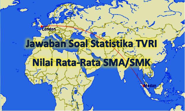 Kunci jawaban soal statistika SMA-SMK di TVRI tentang nilai rata-rata