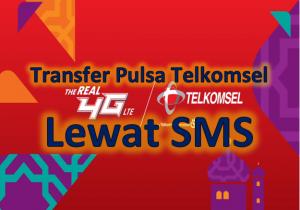 Cara Transfer Pulsa Telkomsel lewat SMS