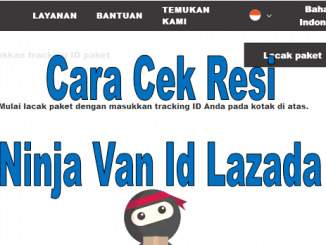Cara Cek Resi Ninja Van Id Lazada 2020